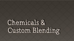 Chemicals and Custom Blending